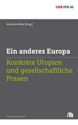 Covervorschau: Ein anderes Europa. Konkrete Utopien und gesellschaftliche Praxen