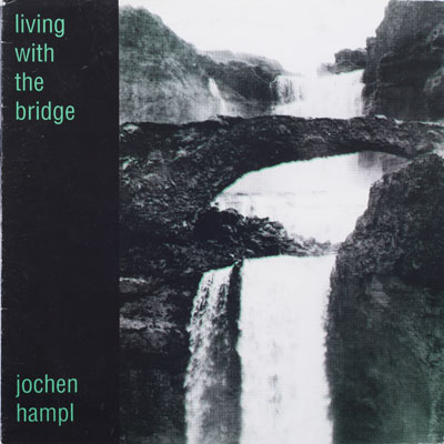 Jochen Hampl - Living With The Bridge - 1992