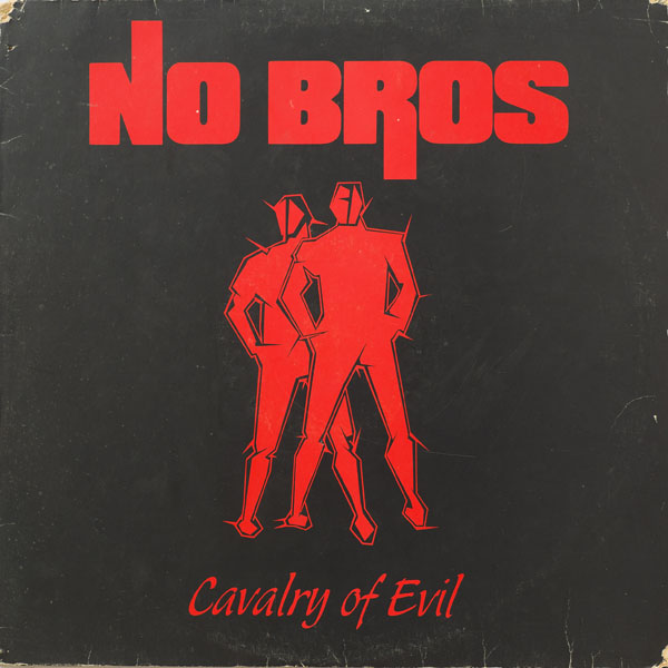 No Bros - Cavalery Of Evil - 1986