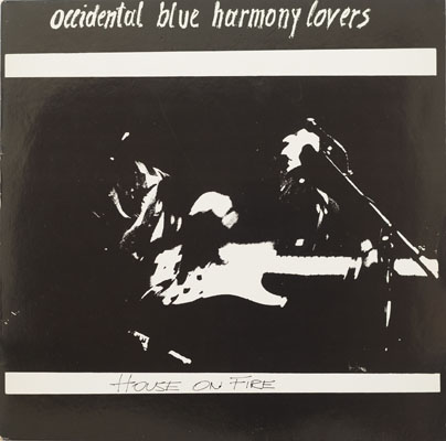 Occidental Blue Harmony Lovers - House On Fire - 1990