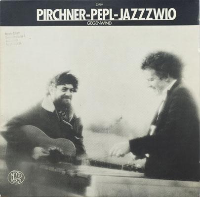 Pirchner - Pepl - Gegenwind - 1980