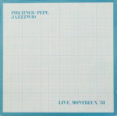 Pirchner - Pepl - Live Montreux - 1981