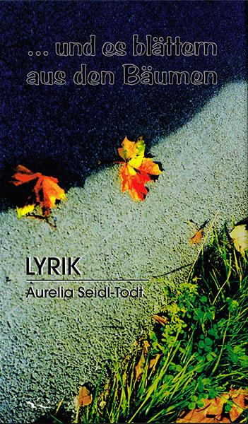 tak_2002_Aurelia Seidl-Todt_und es blättern aus den Bäumen