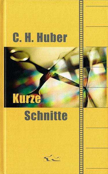 tak_2005_C H Huber_Kurze Schnitte