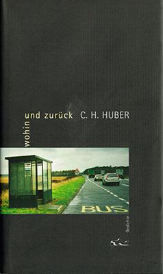 tak_2008_C H Huber_wohin und zurück